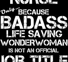 NURSE only because BADASS by inkedcreatively