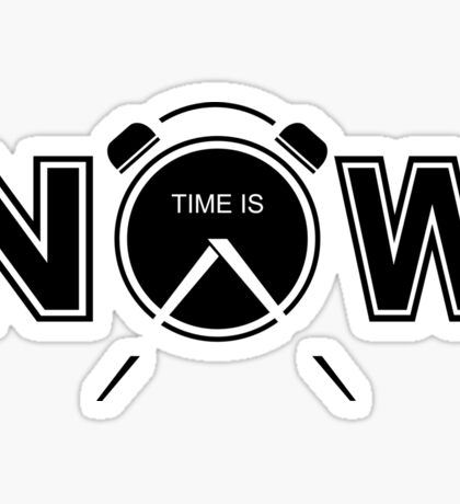 Time Is Now Creative Typography Quote Sticker