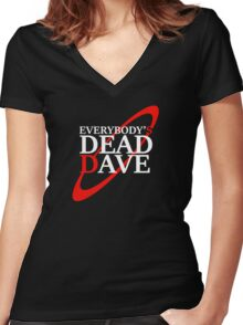Everybody's Dead Dave Women's Fitted V-Neck T-Shirt