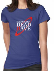 Everybody's Dead Dave Womens Fitted T-Shirt
