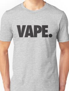 VAPE - BLACK Unisex T-Shirt