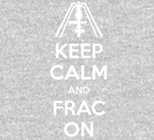 Keep Calm And Frac On Unisex T-Shirt