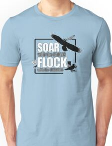 Soar with the eagles or flock with the seagulls Unisex T-Shirt