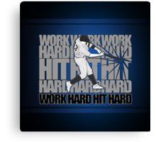 Work Hard Hit Hard - Baseball Canvas Print