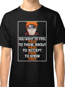 Pain quote v2 Classic T-Shirt