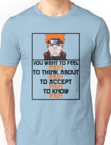 Pain quote Unisex T-Shirt