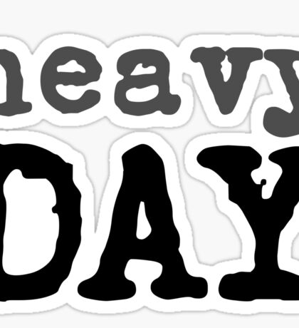 Heavy Day Funny Typography Text Sticker