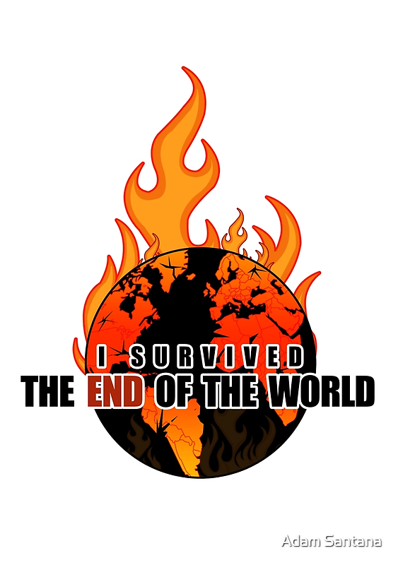I Survived The End of the world (WHITE) by Adamzworld