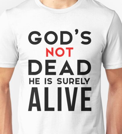 God's Not Dead v3 Unisex T-Shirt