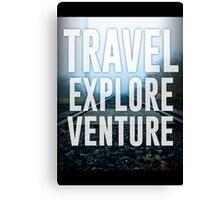 Travel-Explore-Venture Canvas Print