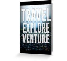 Travel-Explore-Venture Greeting Card