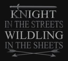 knight in the streets, wildling in the sheets by FandomizedRose
