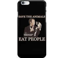 Hannibal - SAVE THE ANIMALS, EAT PEOPLE iPhone Case/Skin