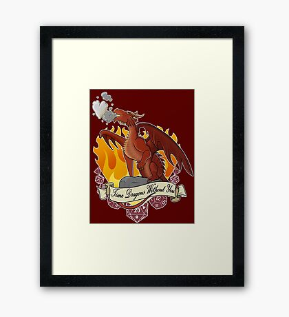 Time Dragons Without You Framed Print