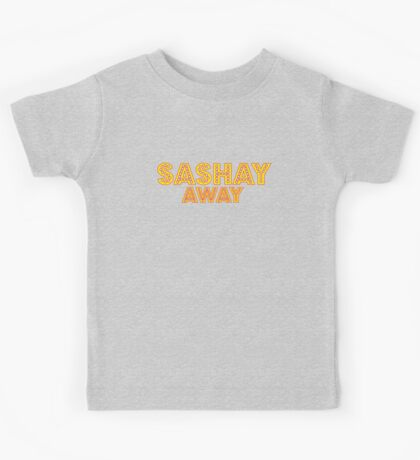 Sashay away [Rupaul's Drag Race] Kids Tee