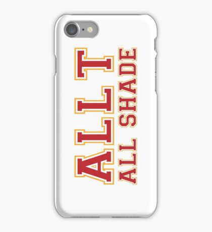 All T - All Shade! [Rupaul's Drag Race] iPhone Case/Skin