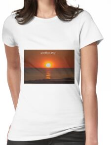 Goodbye, Day Womens Fitted T-Shirt