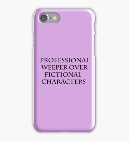 Crying over fictional characters iPhone Case/Skin