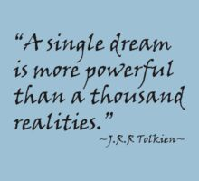 A Single Dream Is More Powerful Than A Thousand Realities One Piece - Short Sleeve