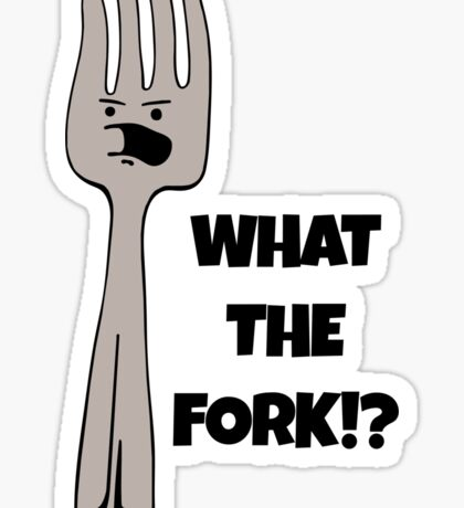 What the fork Sticker