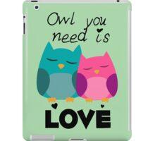 Owl You Need Is Love iPad Case/Skin