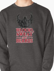 Blood, Sweat and Beards Pullover