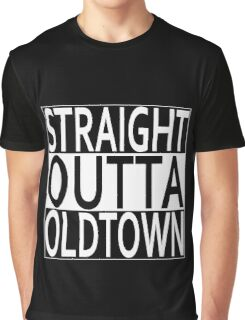 Straight Outta Oldtown Graphic T-Shirt