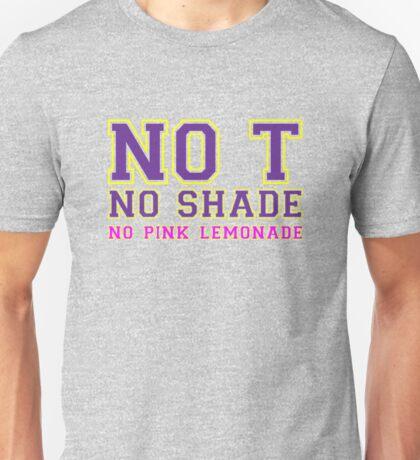 No T - No Shade - No Pink Lemondade [Rupaul's Drag Race] Unisex T-Shirt