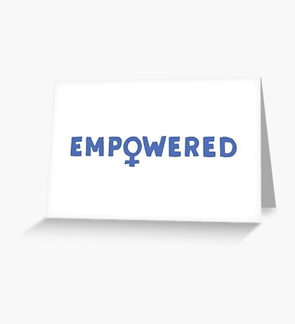 EMPOWERED – blue Greeting Card