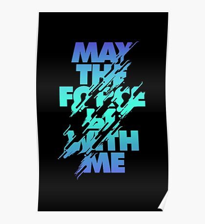 May the Force be With ME Poster