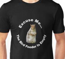 Excuse Me Your Birdfeeder Is Empty Tshirt Funny Humorous Unisex T-Shirt