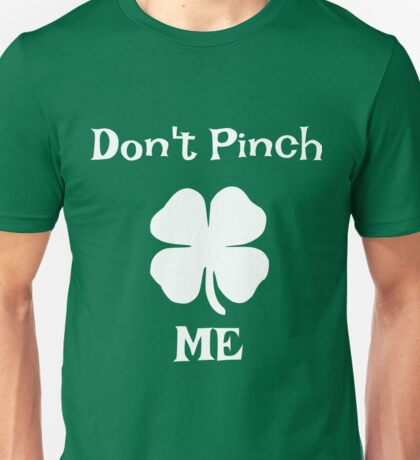 St. Paddy's Day Don't Pinch Me Unisex T-Shirt