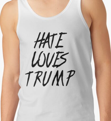 Hate Loves Trump - Start a discussion Tank Top