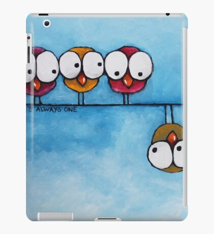There's always one iPad Case/Skin