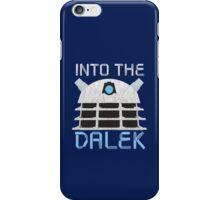 Into the Dalek iPhone Case/Skin