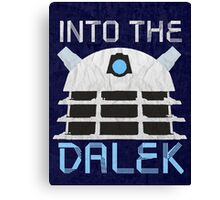 Into the Dalek Canvas Print