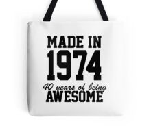 Funny 'Made in 1974, 40 years of being awesome' limited edition birthday t-shirt Tote Bag