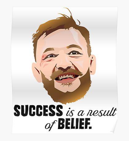 Conor Mcgregor - Success is a result of belief Poster