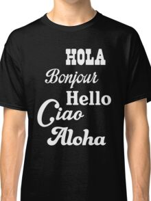 Hello in different languages Classic T-Shirt