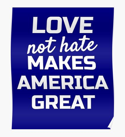 Womens March on Washington; Love not Hate Makes America Great Poster
