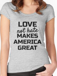 Womens March; Love not hate Makes America Great Women's Fitted Scoop T-Shirt