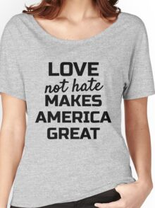 Womens March; Love not hate Makes America Great Women's Relaxed Fit T-Shirt