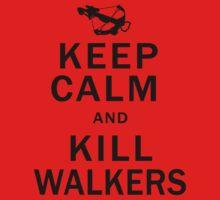 Keep Calm Kill Walkers by Glamfoxx