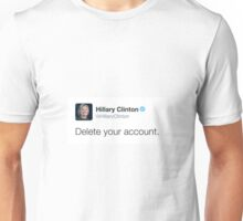 Delete Your Account Hillary Clinton Unisex T-Shirt