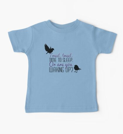 "Doctor Who - ""Tweet, Tweet. Time To Sleep."" Baby Tee"