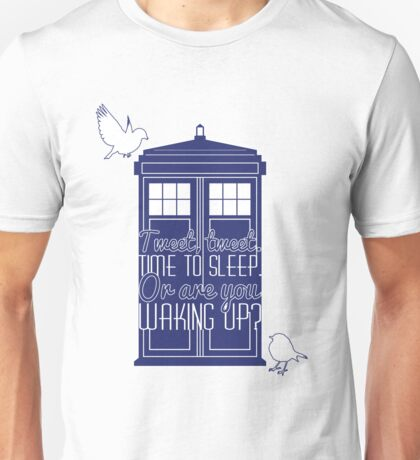 "Doctor Who - ""Tweet, Tweet. Time To Sleep."" Unisex T-Shirt"