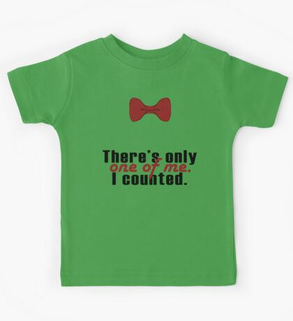 """Doctor Who - """"There's Only One Of Me"""" Kids Tee"""