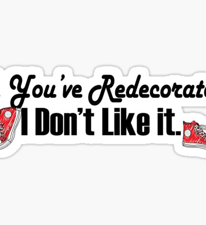 "Doctor Who - ""You've Redecorated."" Sticker"