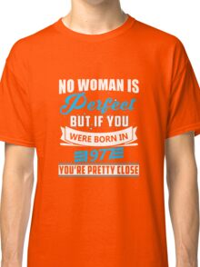 No woman is perfect but if you were born in 1977 T-shirt Classic T-Shirt