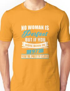 No woman is perfect but if you were born in 1977 T-shirt Unisex T-Shirt